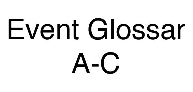 Event Glossar A-C
